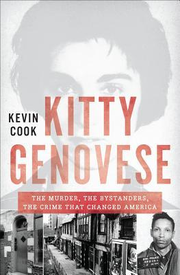 Kitty Genovese: the murder, the bystanders, and the crime that changed America